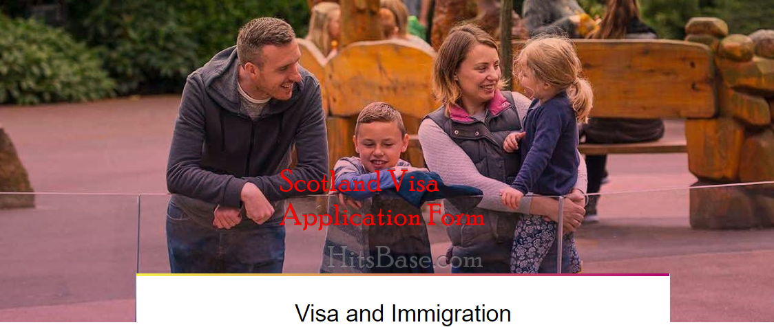 Scotland Visa Application Form   How To Apply For Scotland Vise Online