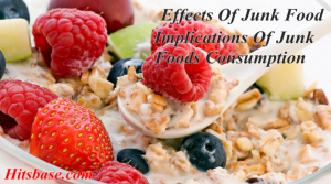 Effects Of Junk Food |  Implications Of Junk Foods Consumption