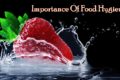 Importance Of Food Hygiene