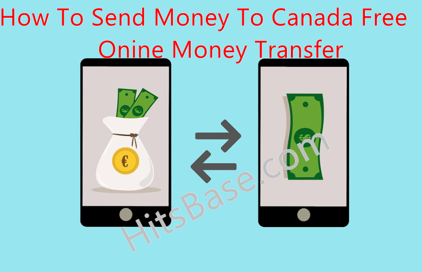 How To Send Money To Canada Free