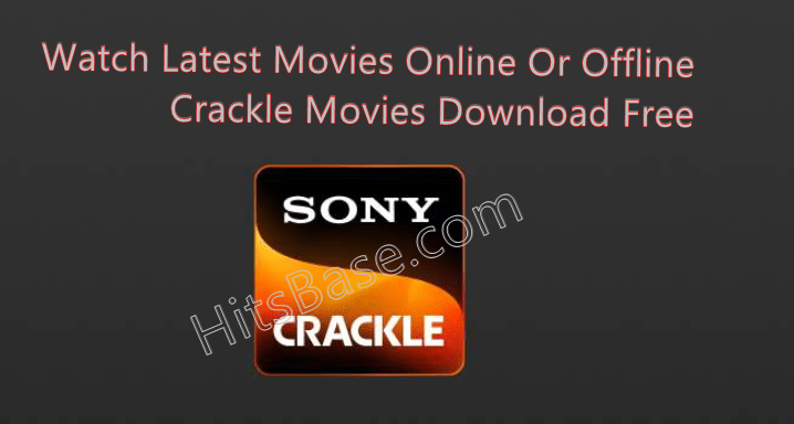 Crackle Movies Download Free